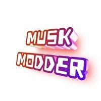 Musk Modder